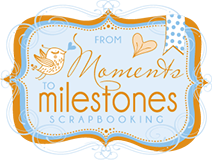 From Moments to Milestones Logo